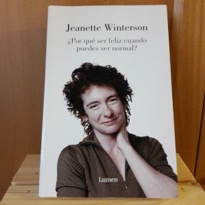 Jeanette Winterson - ¿Por qué ser feliz cuando puedes ser normal?